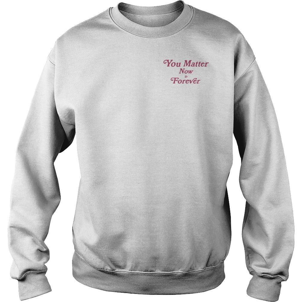 Demetrius Harmon You Matter Now And Forever Sweater
