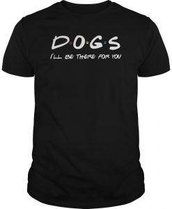 Dogs I'll Be There For You