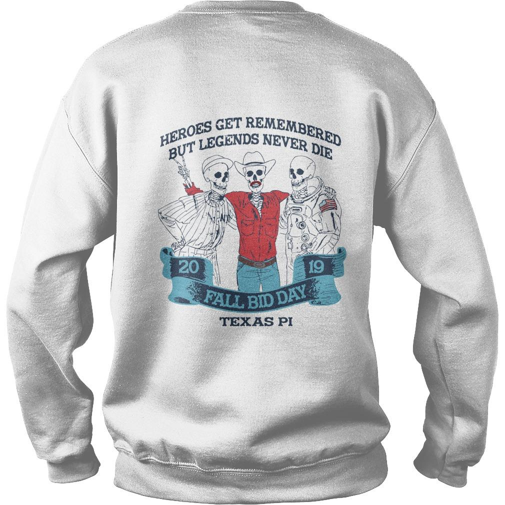 Fall Bid Day 2019 Heroes Get Remembered But Legends Never Die Sweater