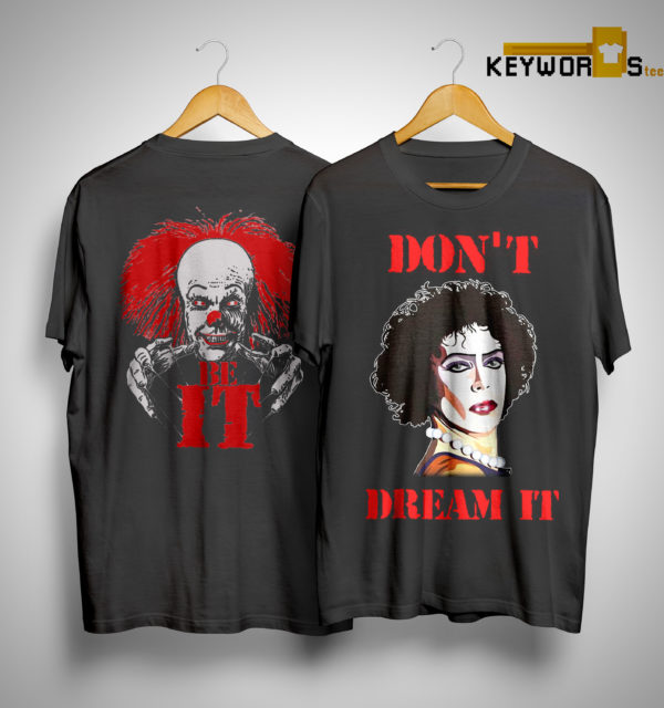 Frank Furter And Pennywise Be It Don't Dream It Shirt