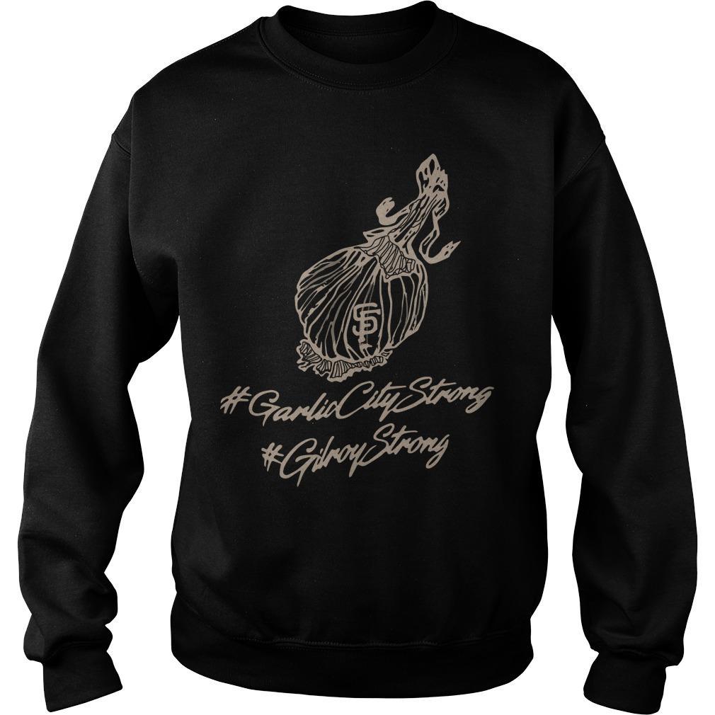 #GarlicCityStrong #GilroyStrong Sweater