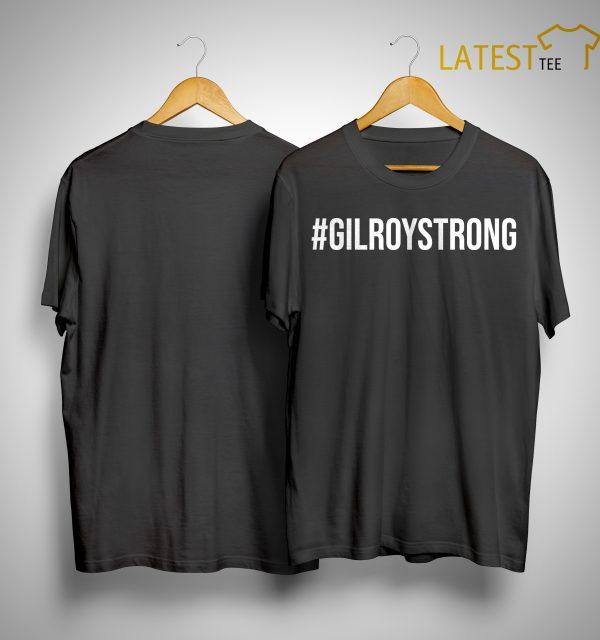 #GilroyStrong Shirt