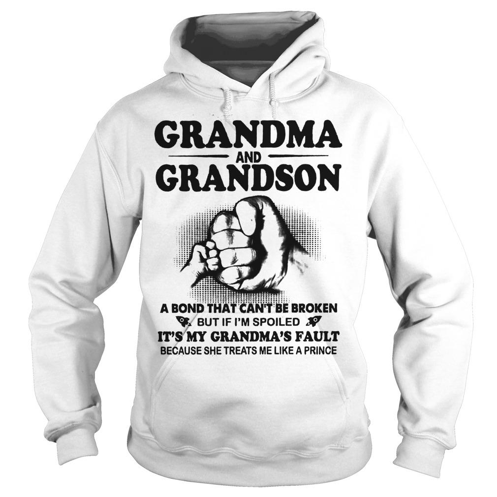 Grandma And Grandson A Bond That Can't Be Broken But If I'm Spoiled Hoodie