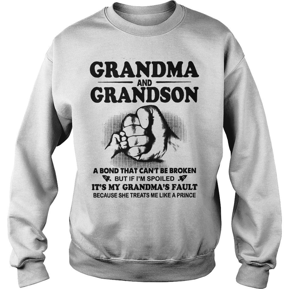 Grandma And Grandson A Bond That Can't Be Broken But If I'm Spoiled Sweater