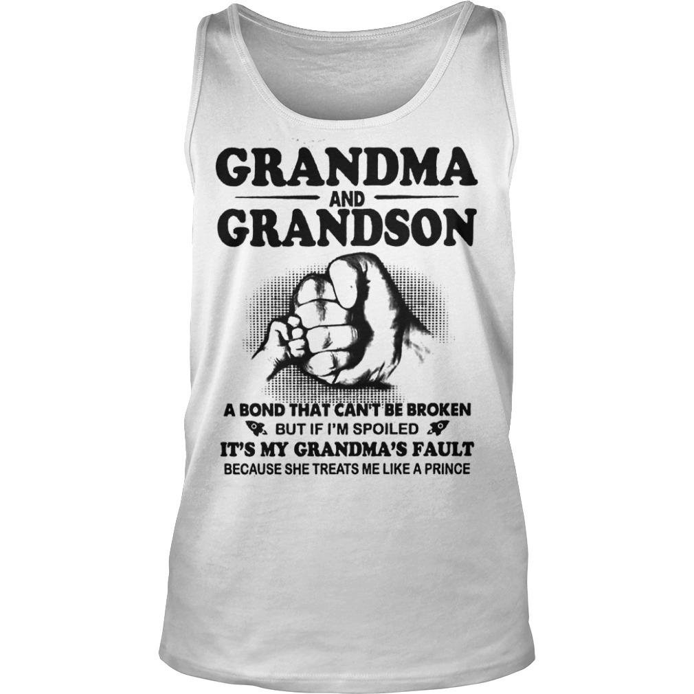 Grandma And Grandson A Bond That Can't Be Broken But If I'm Spoiled Tank Top