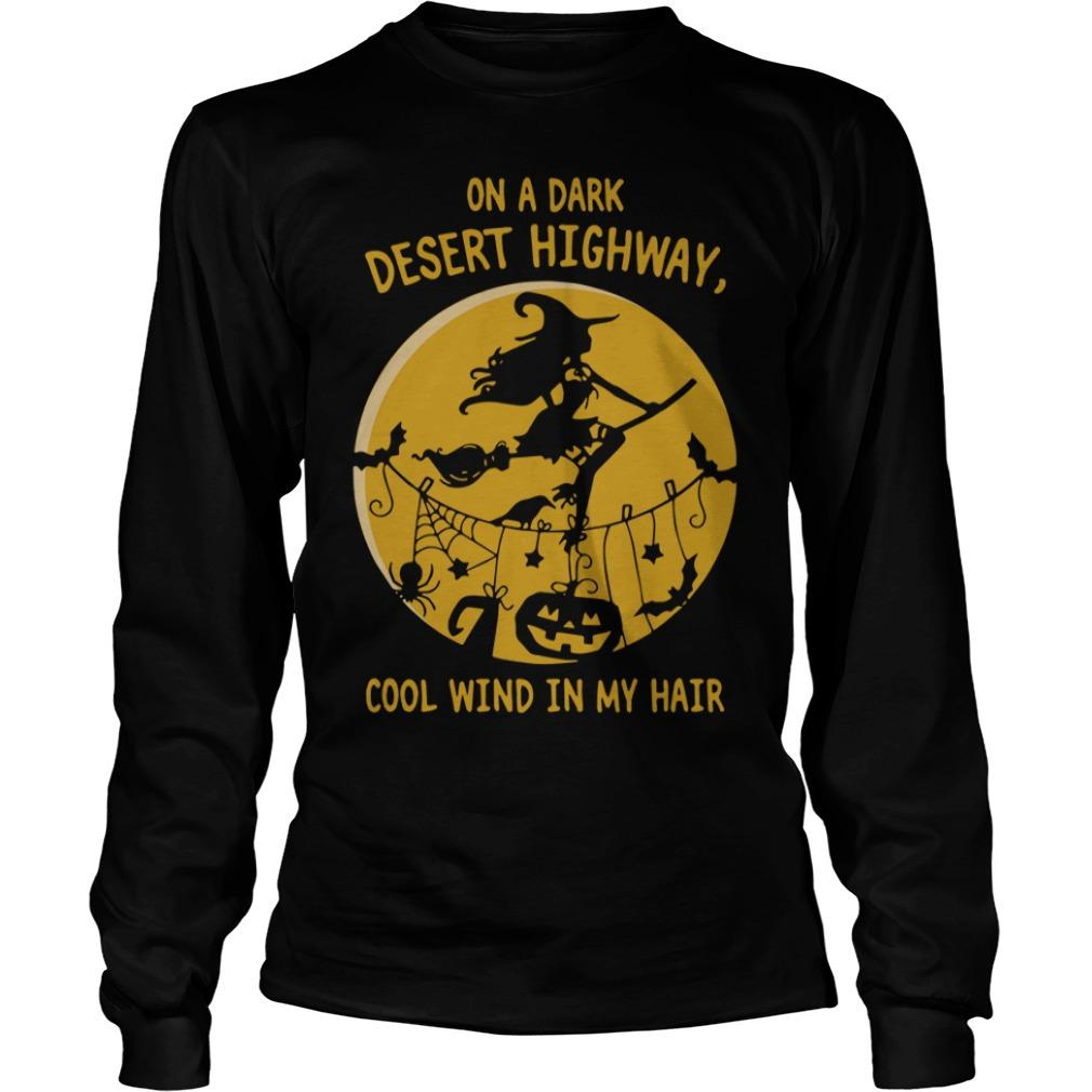 Halloween Witch On A Dark Desert Highway Cool Wind In My Hair Longsleeve
