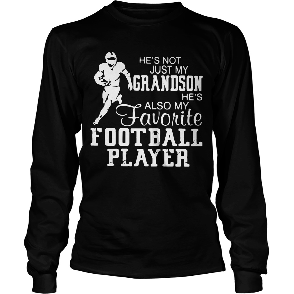 He's Not Just Grandson He's Also My Favorite Football Player Longsleeve