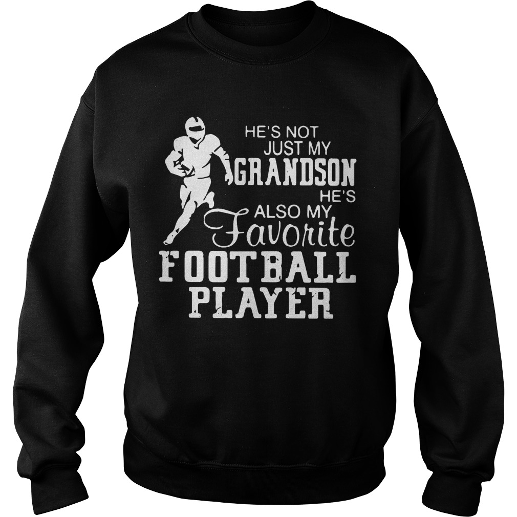 He's Not Just Grandson He's Also My Favorite Football Player Sweater