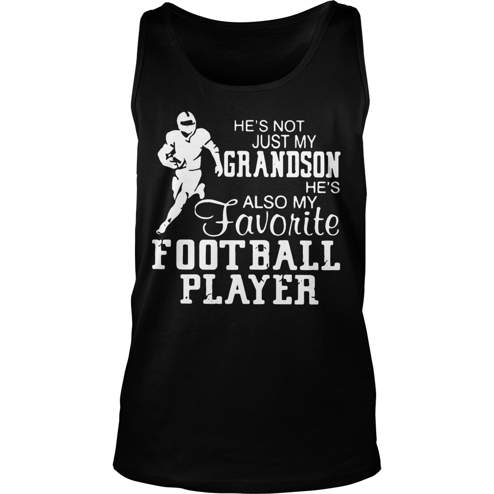 He's Not Just Grandson He's Also My Favorite Football Player Tank Top