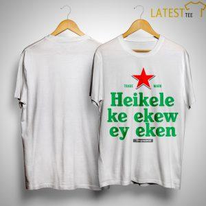 Heikele Ke Ekew Ey Eken Shirt