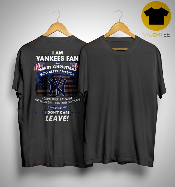 I Am Yankees Fan Merry Christmas God Bless America Shirt