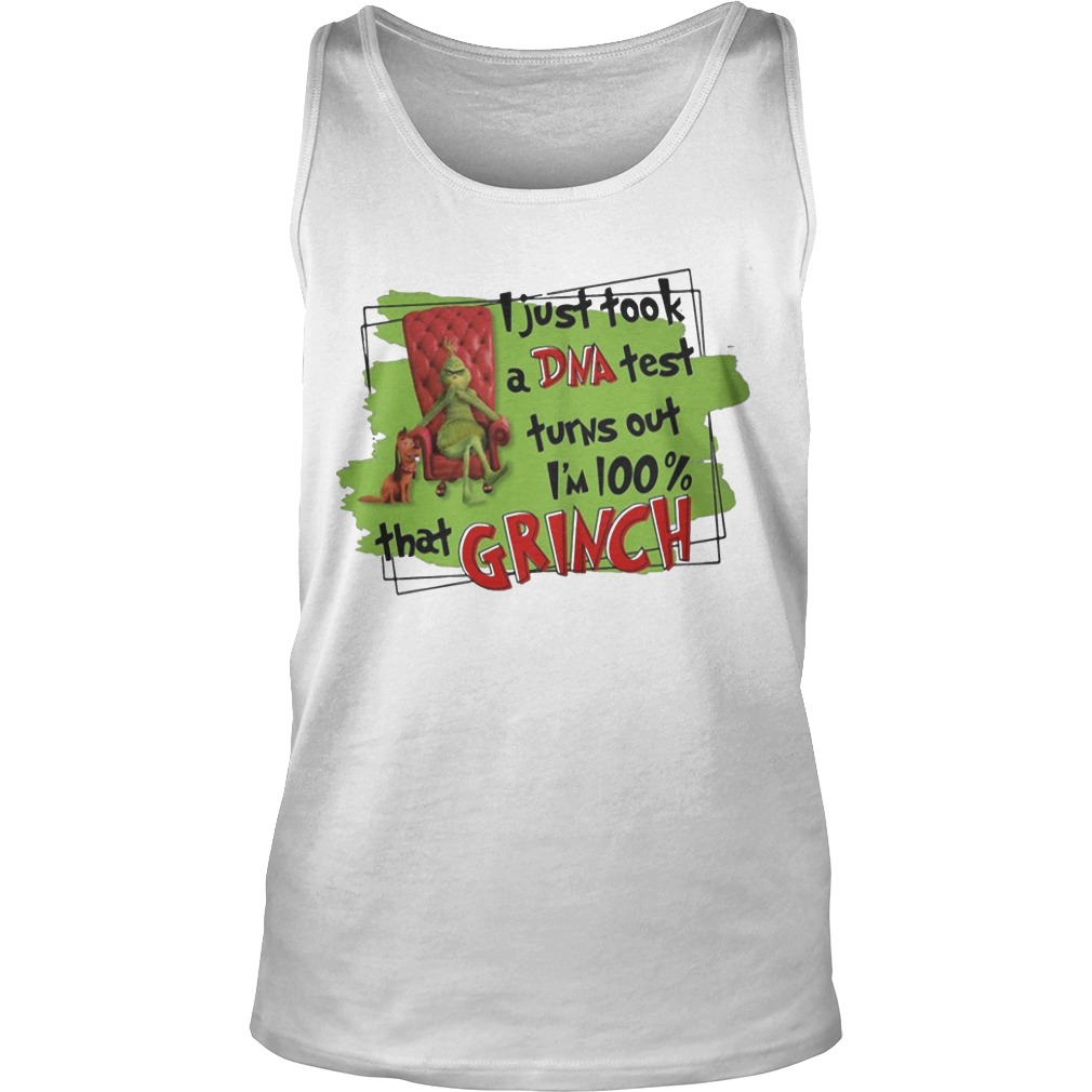 I Just Took A Dna Test Turns Out I'm 100% That Grinch Tank Top