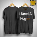 I Need A Huge Sesh Shirt