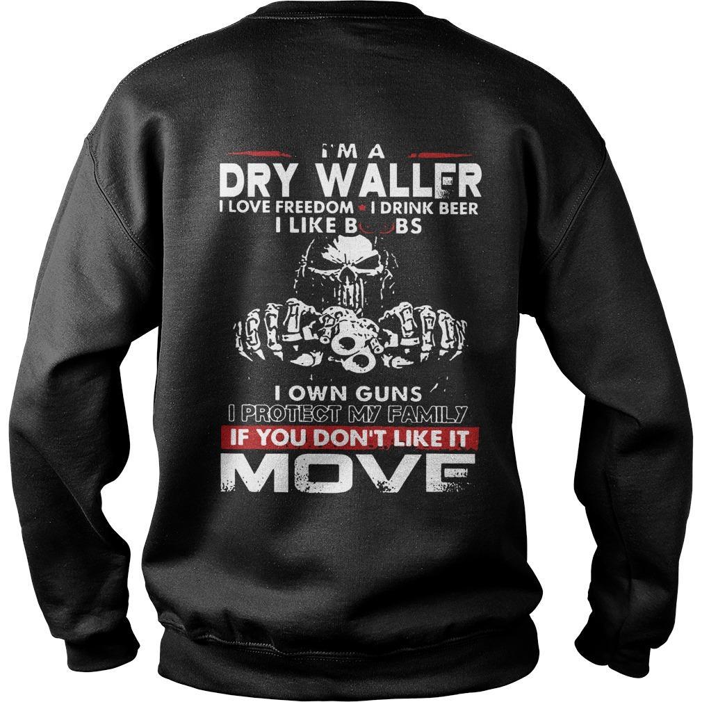 I'm A Drywaller I Love Freedom I Drink Beer I Like Boobs I Own Guns Sweater