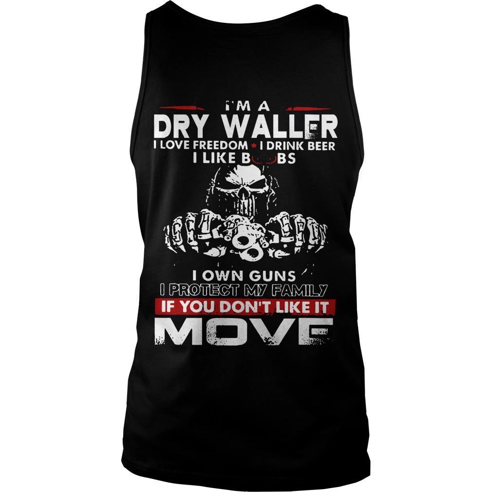 I'm A Drywaller I Love Freedom I Drink Beer I Like Boobs I Own Guns Tank Top