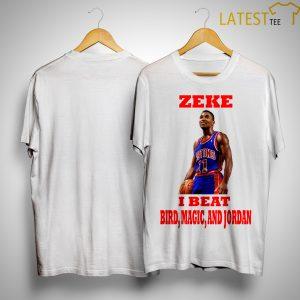 Isiah Thomas Zeke I Beat Bird Magic And Jordan Shirt