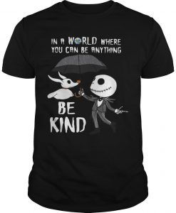 Jack Skellington In A World Where You Can Be Anything Be Kind