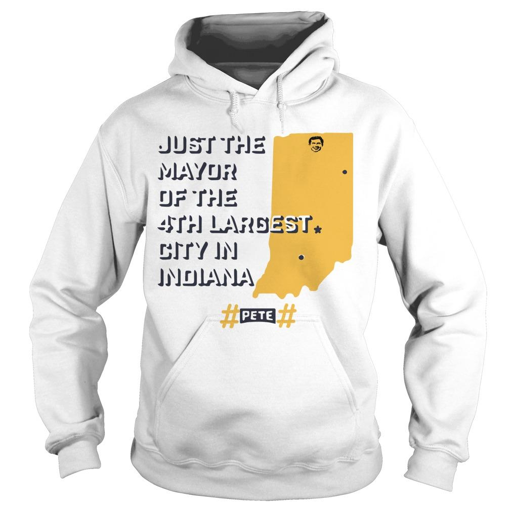 Just The Mayor Of The 4th Largest City In Indiana Hoodie
