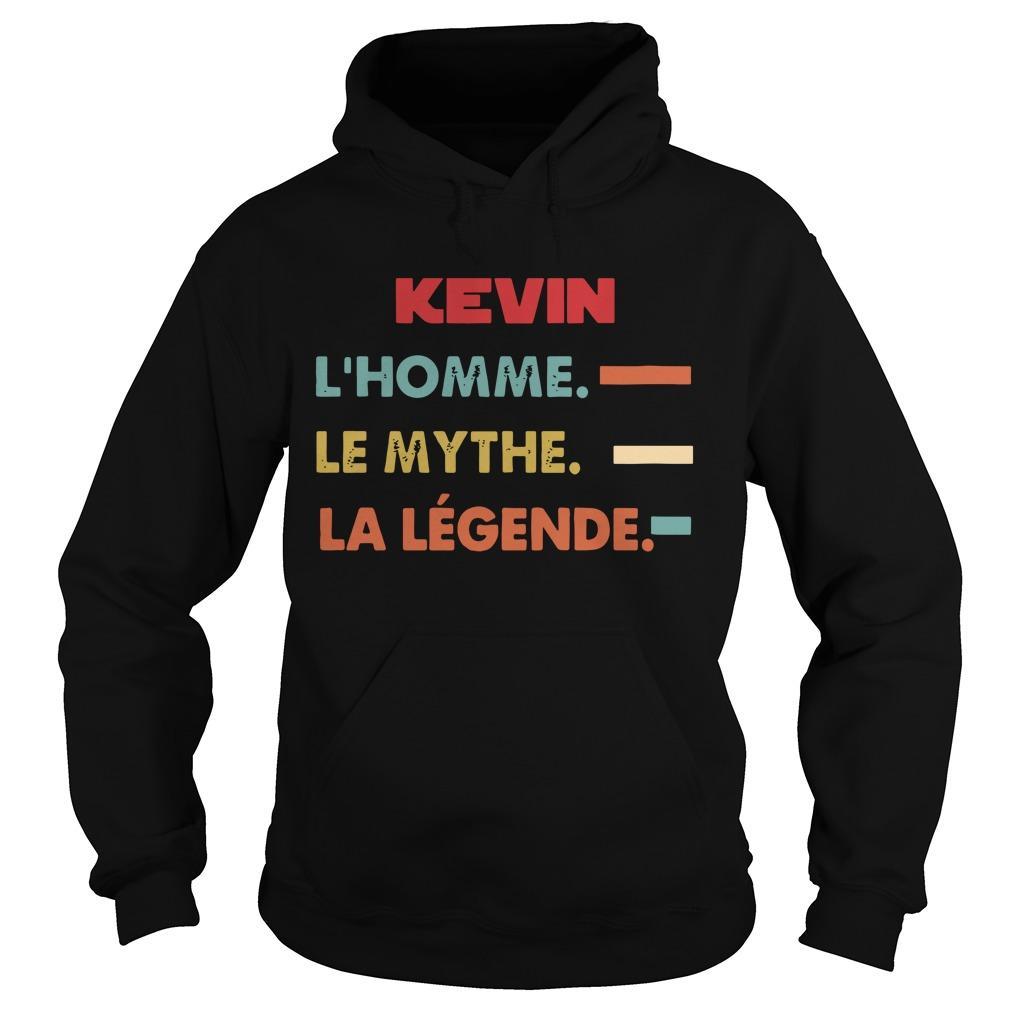 Kevin L'homme Le Mythe La Légende Hoodie