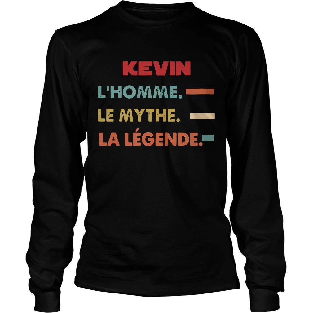 Kevin L'homme Le Mythe La Légende Longsleeve