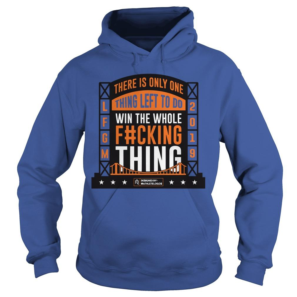 LFGM There Is Only One Thing Left To Do Hoodie