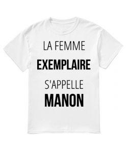 La Femme Exemplaire S'appelle Manon Shirt