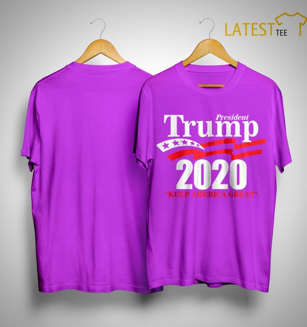 Lady Rose President Trump 2020 Keep America Great Shirt