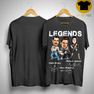 Legends Freddie Mercury Elvis Presley Michael Jackson Shirt
