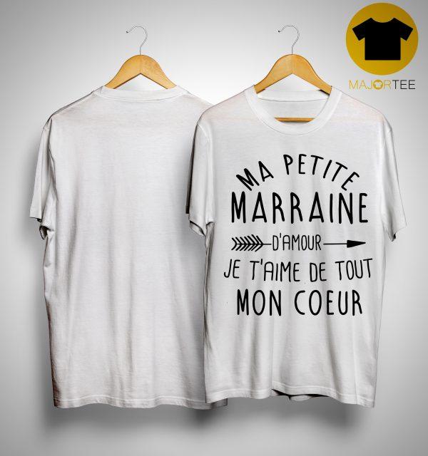 Ma Petit Marraine D'amour J'aime De Tout Mon Coeur Shirt