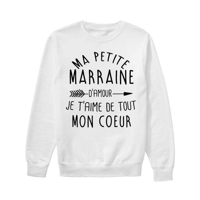 Ma Petit Marraine D'amour J'aime De Tout Mon Coeur Sweater