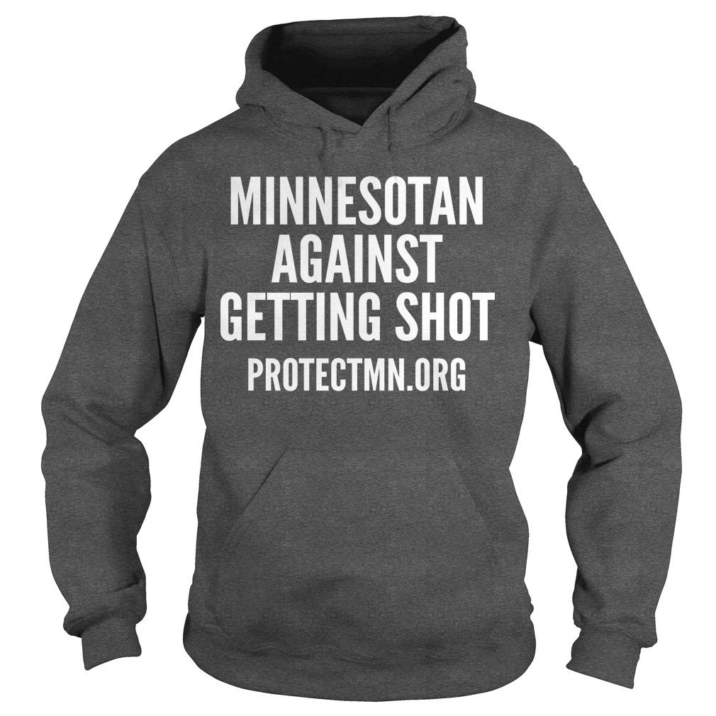 Minnesotan Against Getting Shot Hoodie