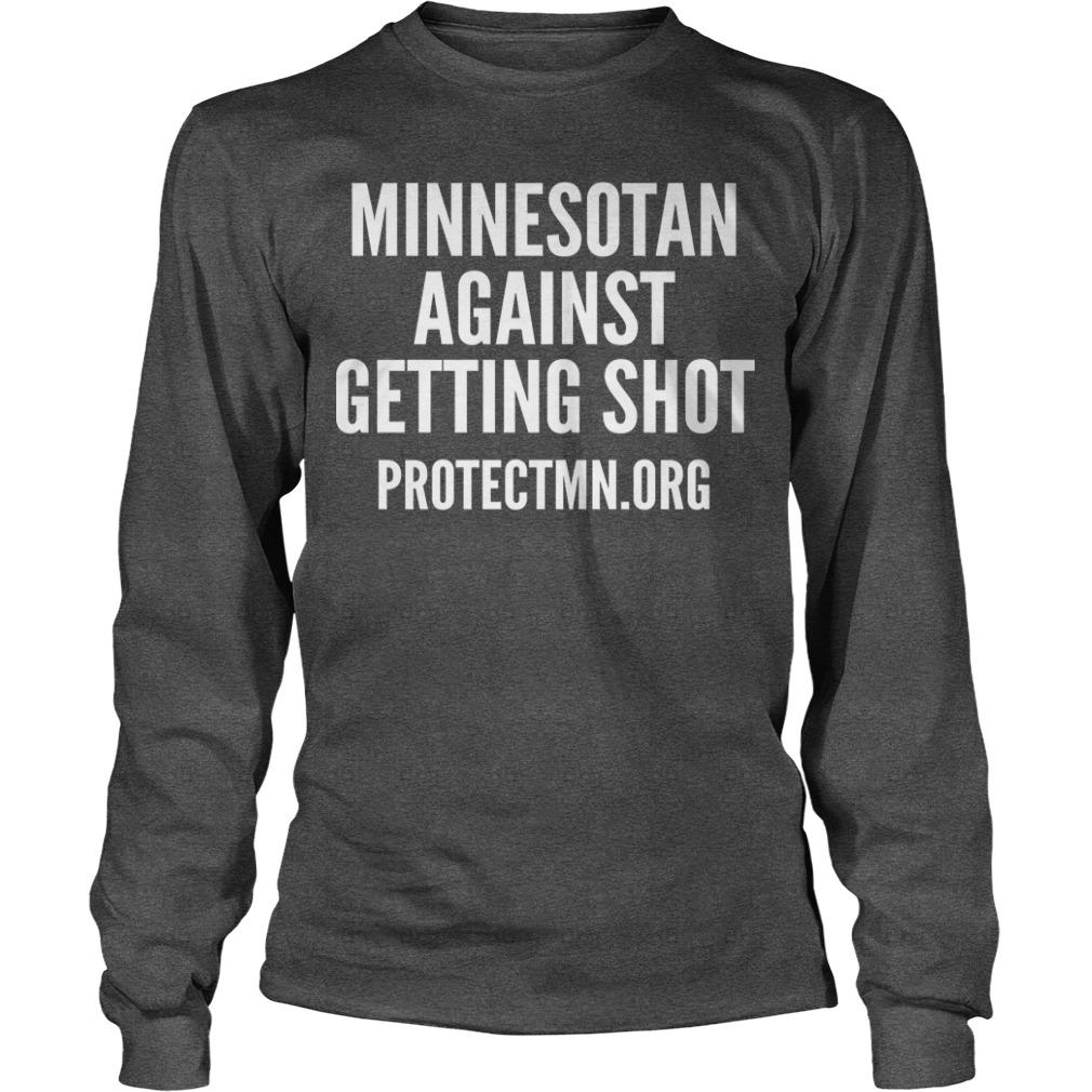 Minnesotan Against Getting Shot Longsleeve