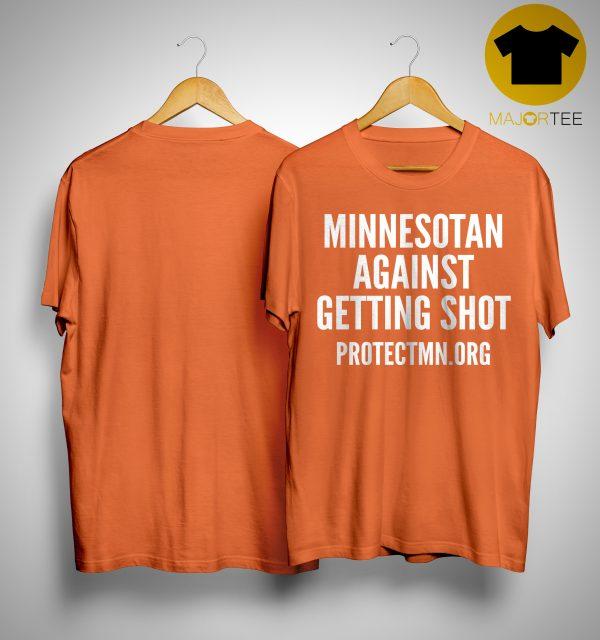 Minnesotan Against Getting Shot Shirt