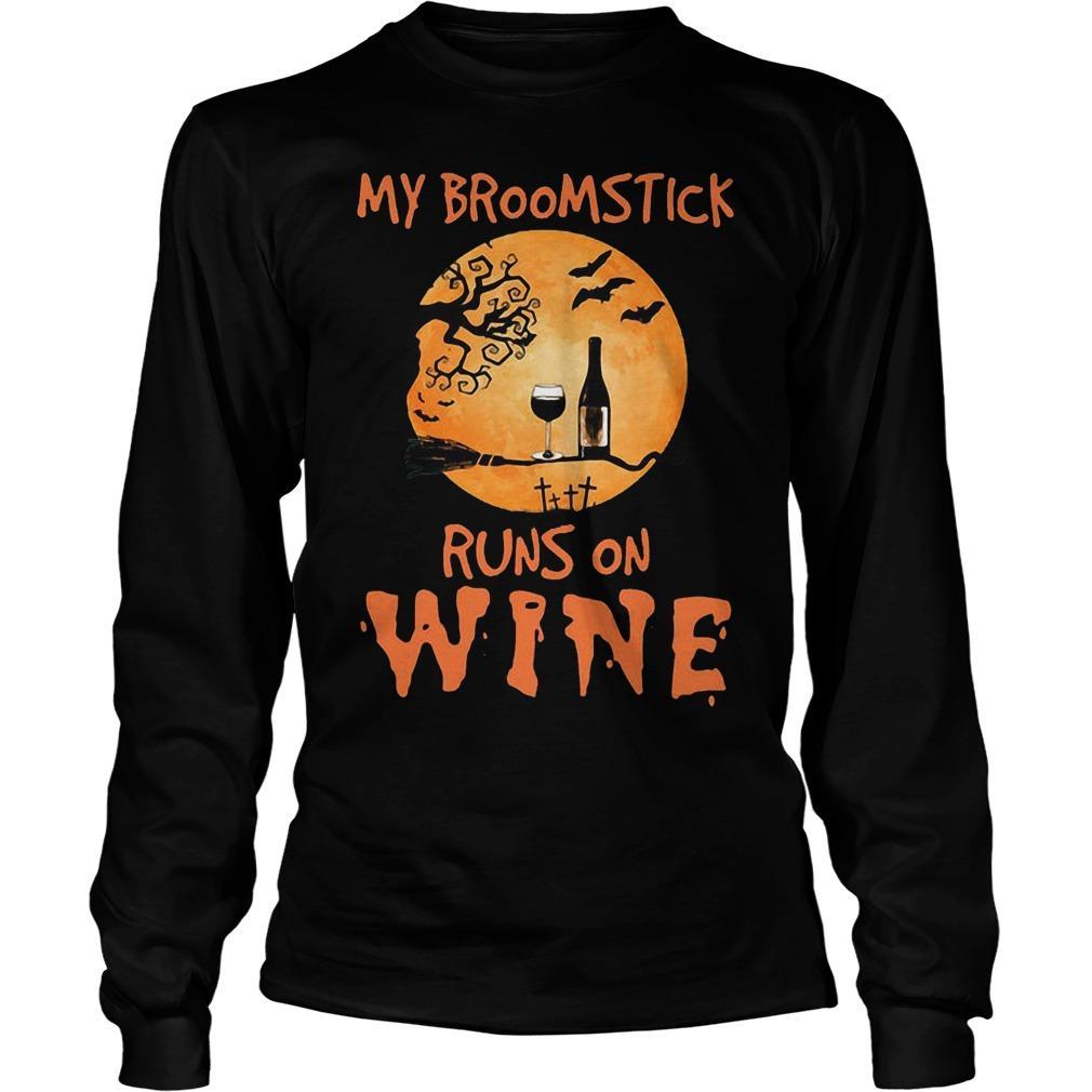 My Broomstick Runs On Wine Longsleeve