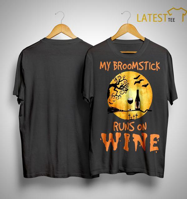 My Broomstick Runs On Wine Shirt
