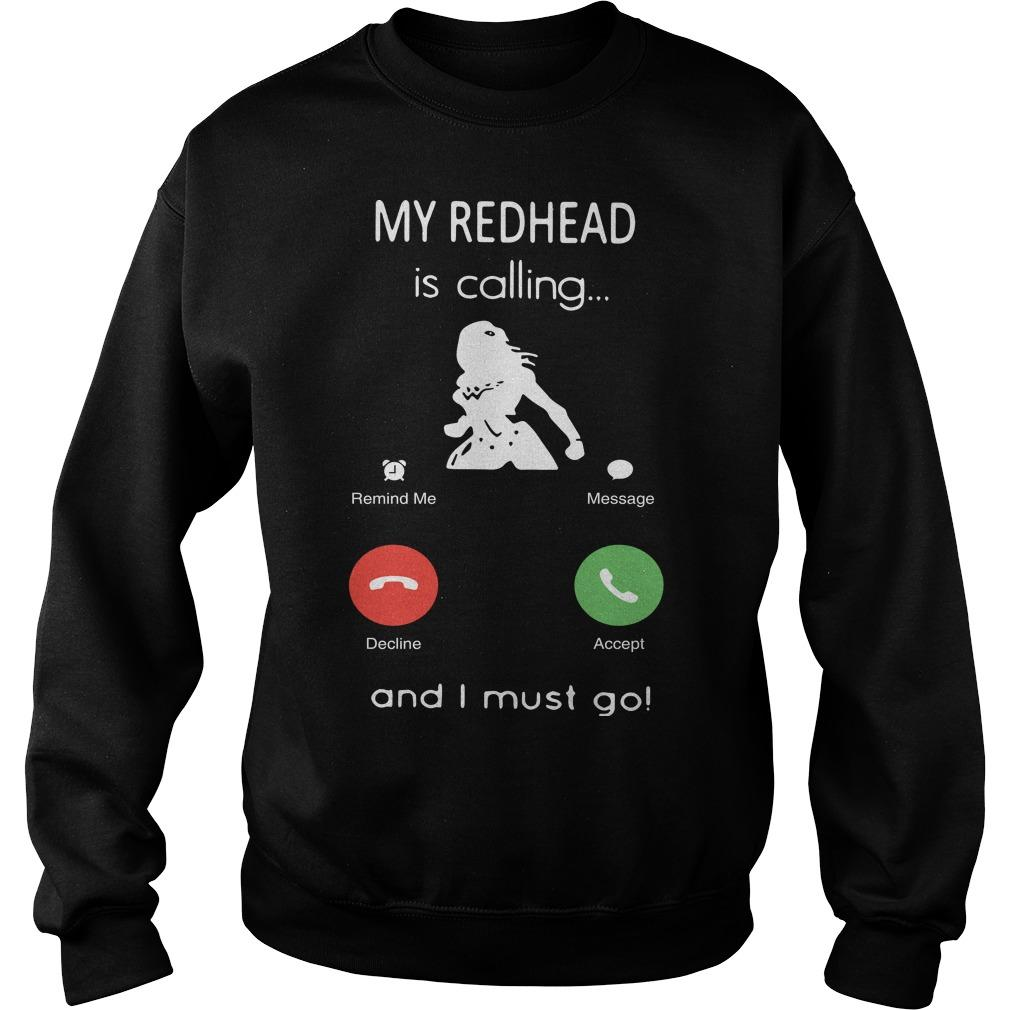 My Redhead Is Calling And I Must Go Sweater