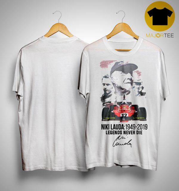 Niki Lauda 1949 2019 Legends Never Die Shirt
