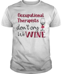 Occupational Therapist Don't Cry We Wine