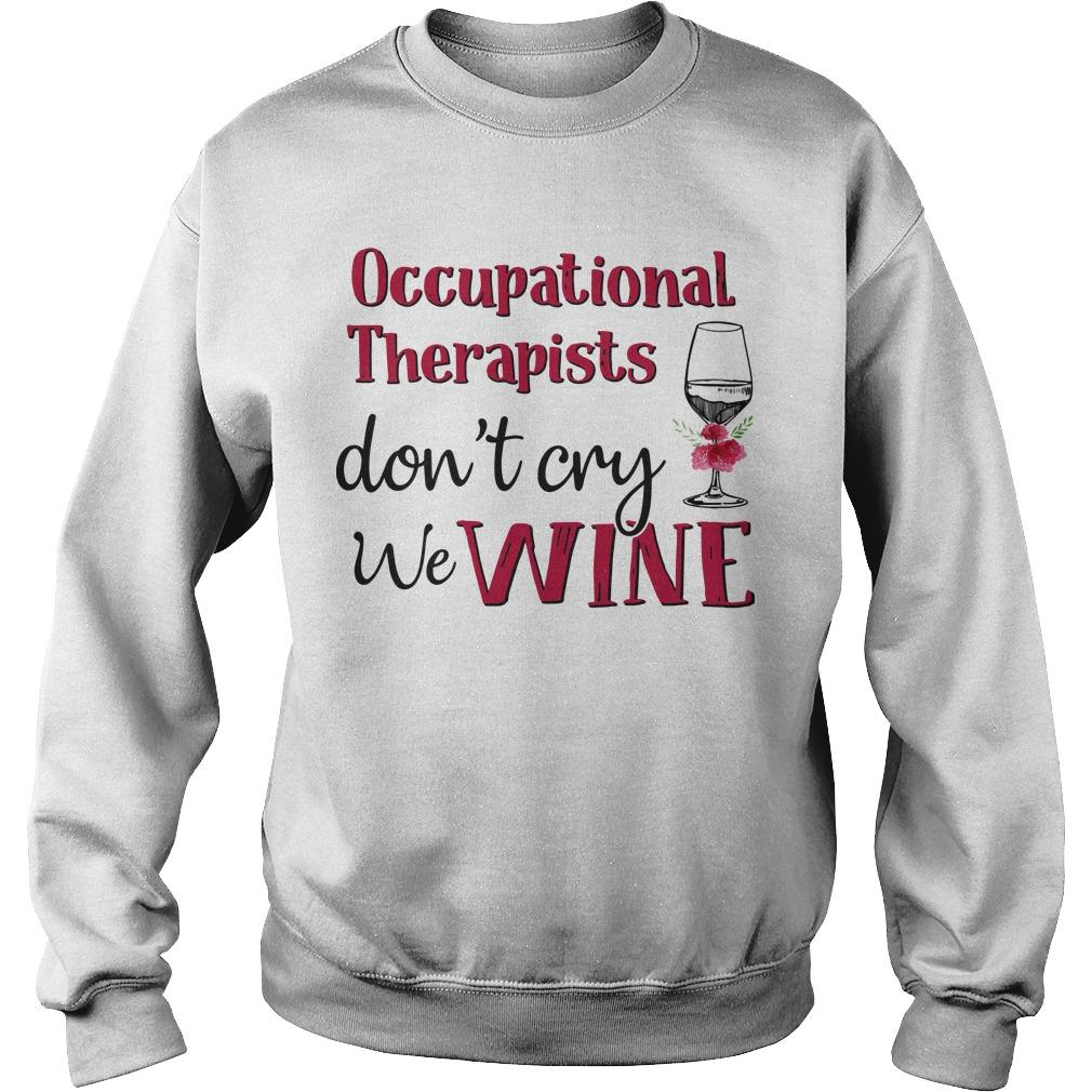 Occupational Therapist Don't Cry We Wine Sweater