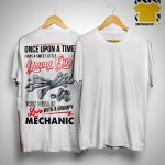 Once Upon A Time I Was A Sweet Little Young Girl Then I Fell In Love Mechanic Shirt.jpg