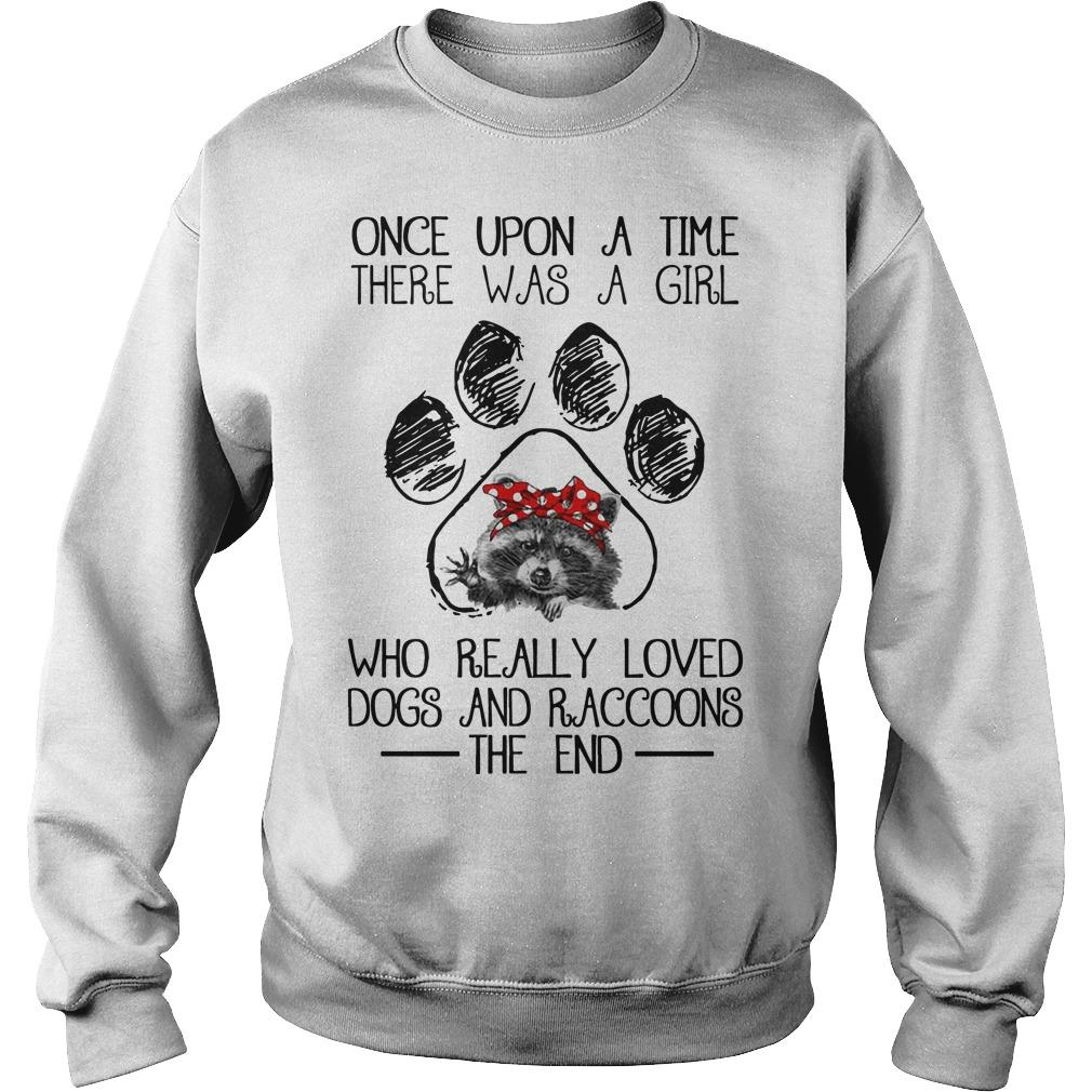 Once Upon A Time There Was A Girl Who Really Loved Dog And Raccoons Sweater