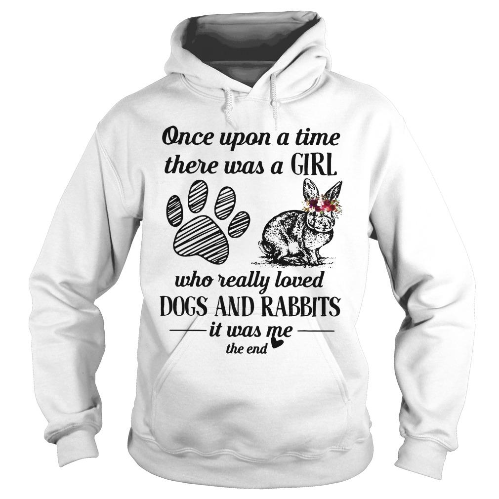 Once Upon A Time There Was A Girl Who Really Loved Dogs And Rabbits Hoodie