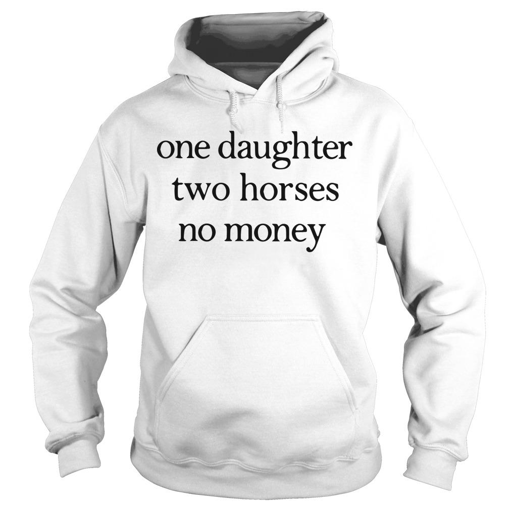 One Daughter Two Horses No Money Hoodie