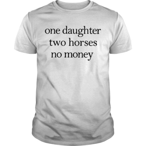 One Daughter Two Horses No Money