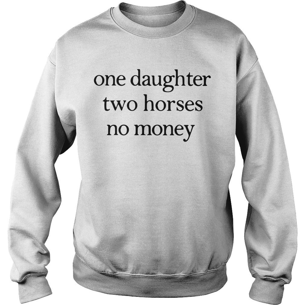 One Daughter Two Horses No Money Sweater