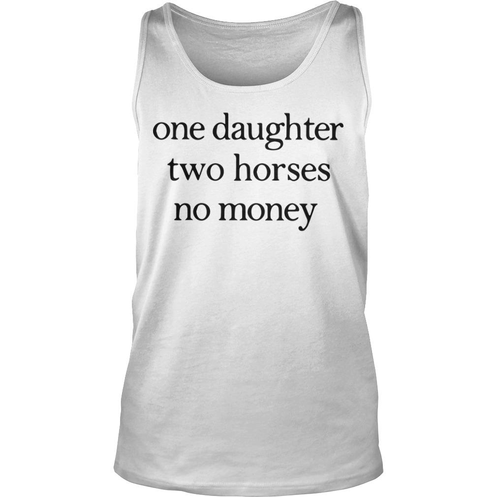 One Daughter Two Horses No Money Tank Top