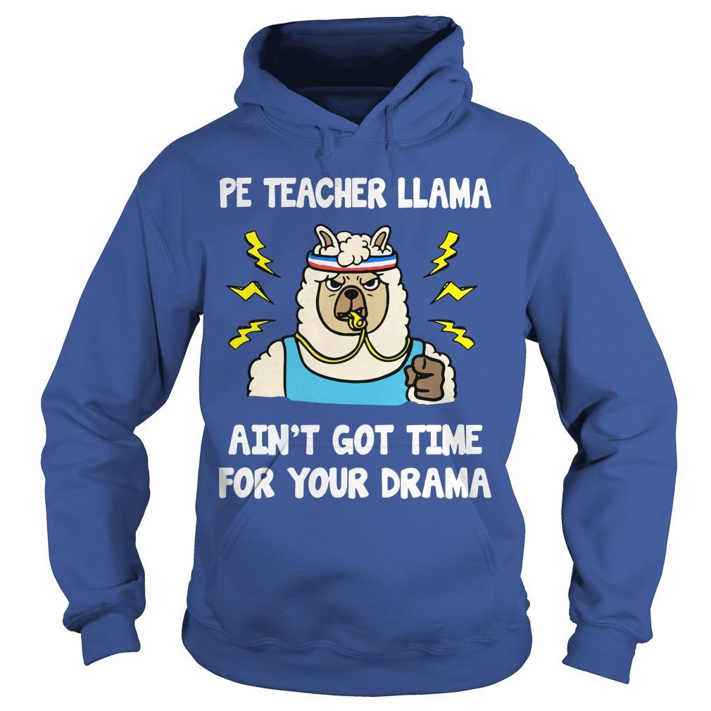 Pe Teacher Llama Ain't Got Time For Your Drama Hoodie