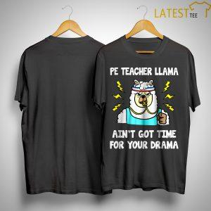 Pe Teacher Llama Ain't Got Time For Your Drama Shirt