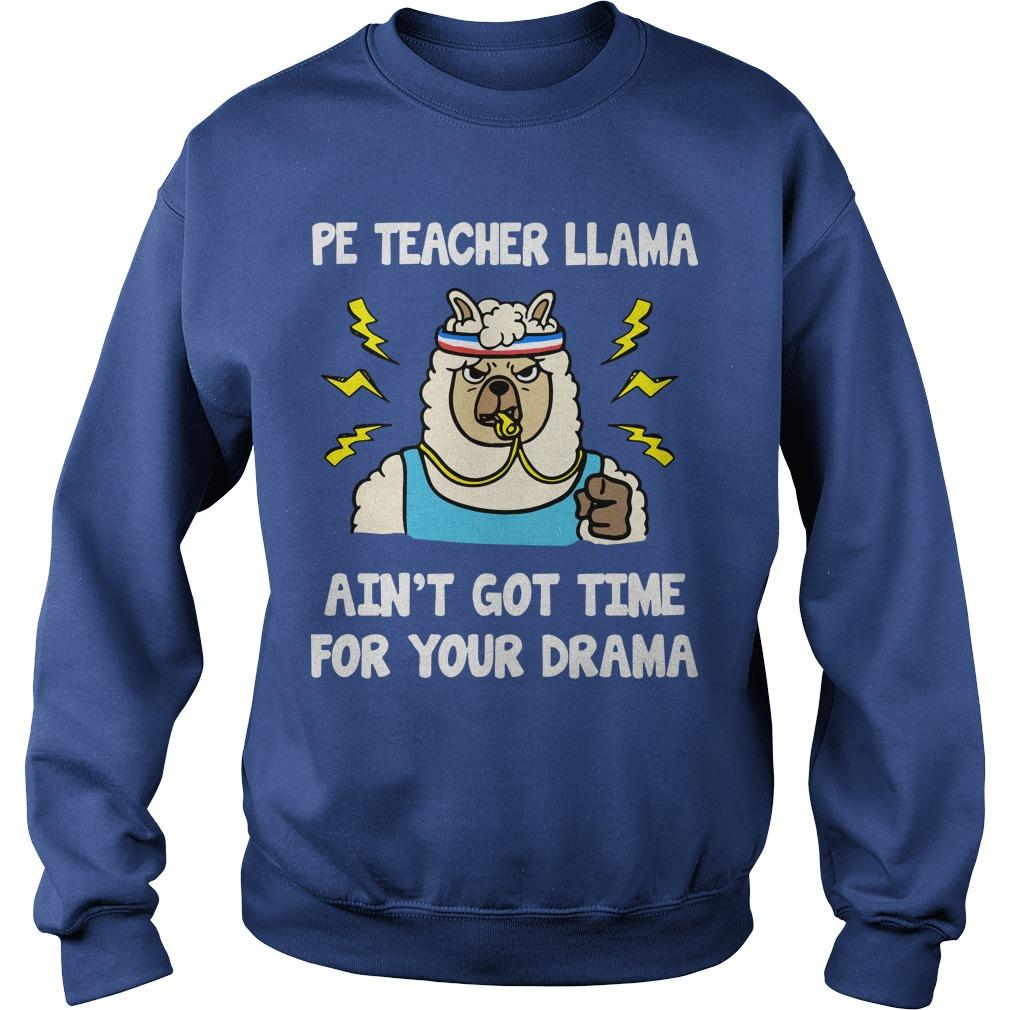 Pe Teacher Llama Ain't Got Time For Your Drama Sweater