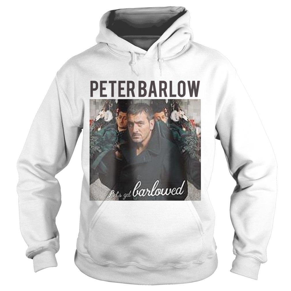 Peter Barlow Lets Get Barlowed Hoodie